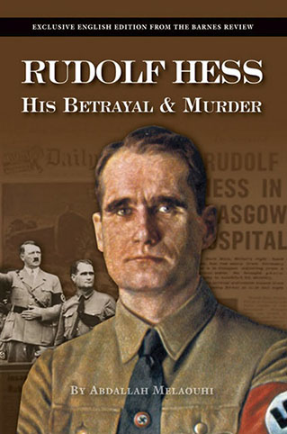 Rudolf Hess: His Betrayal & Murder