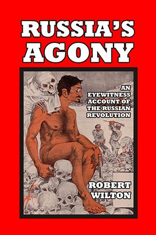 Russia's Agony, Robert Wilton
