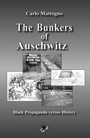 The Bunkers of Auschwitz: Black Propaganda versus History