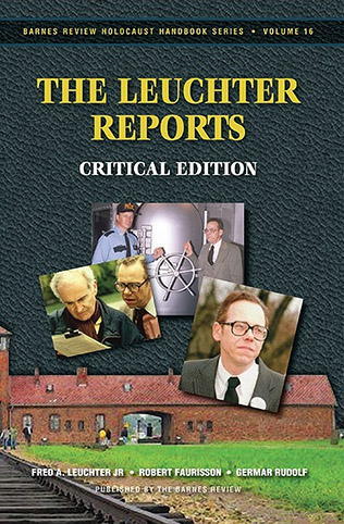 The Leuchter Reports: Critical Edition