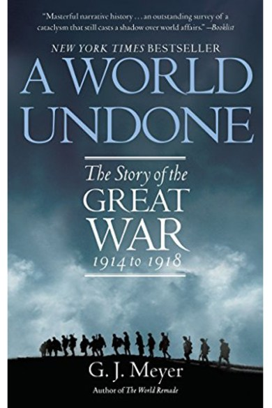 A World Undone: The Story of the Great War 1914–18