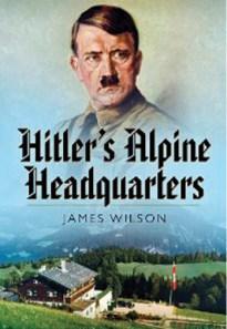 Hitlers Alpine Headquarters