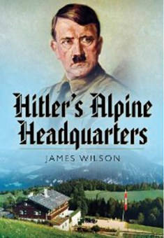 Hitlers Alpine Headquarters