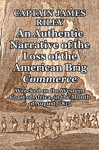 An Authentic Narrative of the Loss of the American Brig Commerce