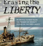 Dave Gahary And Phil Tourney: Erasing The Liberty – The 50th Anniversary Of Israel's Attack On America