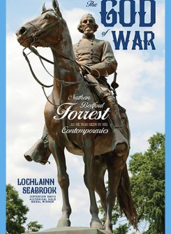 The God Of War: Nathan Bedford Forrest As He Was Seen By His Contemporaries