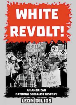 White Revolt! An American National Socialist History
