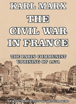 The Civil War in France: The Paris Communist Uprising of 1871