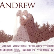 Alexis & Andrew – Bear Creek Mountain Resort – Wedding Highlight Film – Lehigh Valley PA