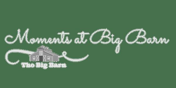 Moments at Big Barn