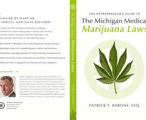 Entrepreneur's Guide to Michigan Medical Marijuana Laws Now Available