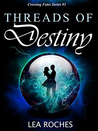 Threads of Destiny by Lea Roches