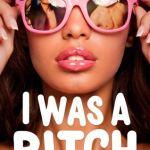 I Was A BItch by Emily Ruben