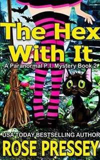 The Hex With It by Rose Pressey