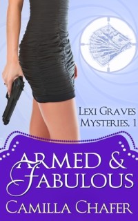 Armed & Fabulous by Camilla Chafer