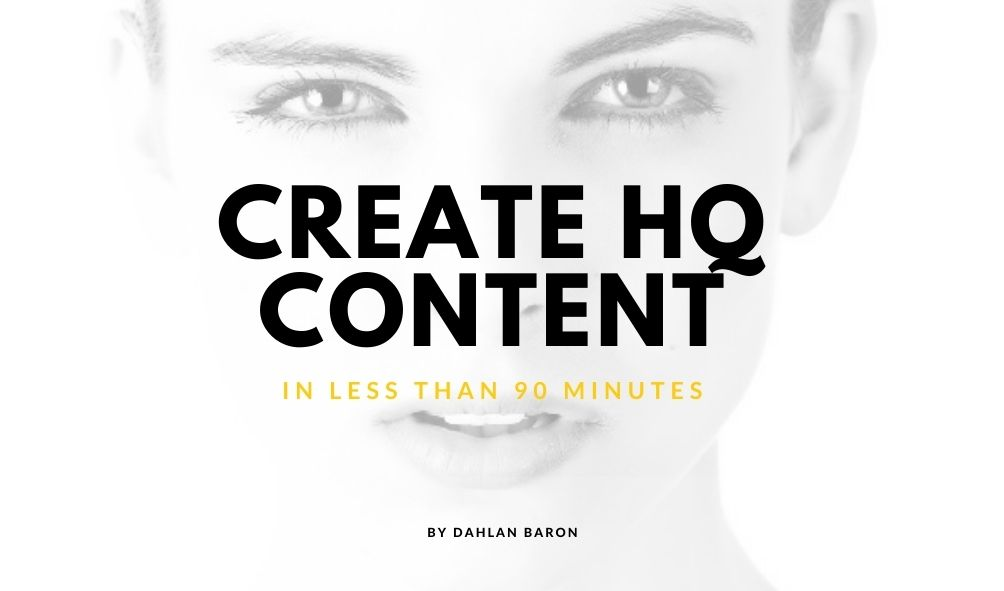 How To Create High In Demand Content in Less Than 90 Minutes