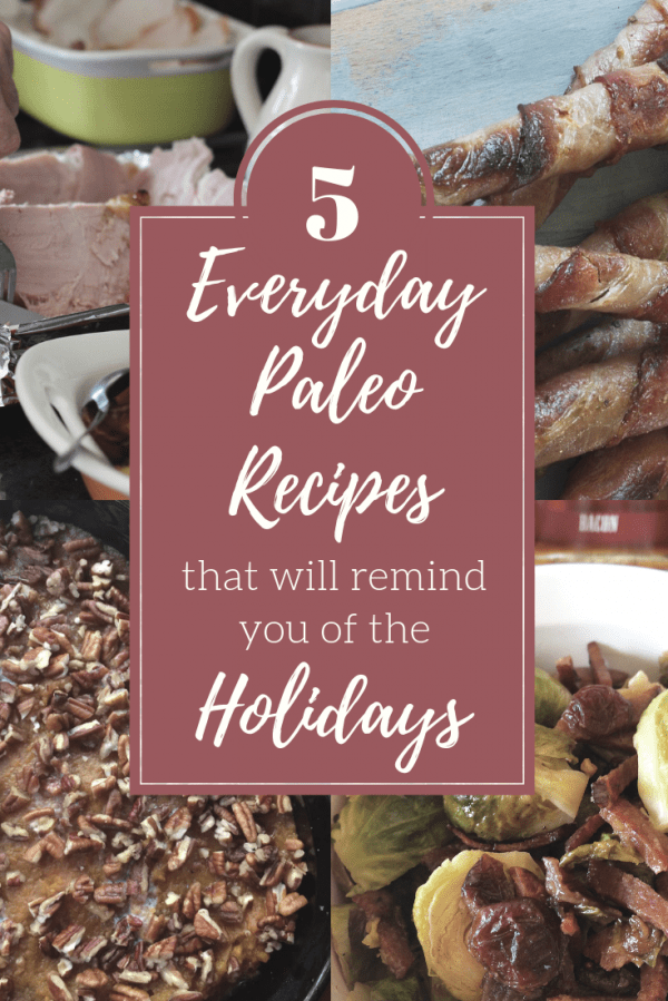 five everyday paleo recipes that will remind you of the holidays, everyday paleo recipes, holiday paleo recipes, paleo friendly, barrel aged creations