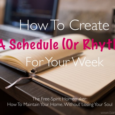 How To Create A Schedule (Or Rhythm) For Your Week + Giveaway