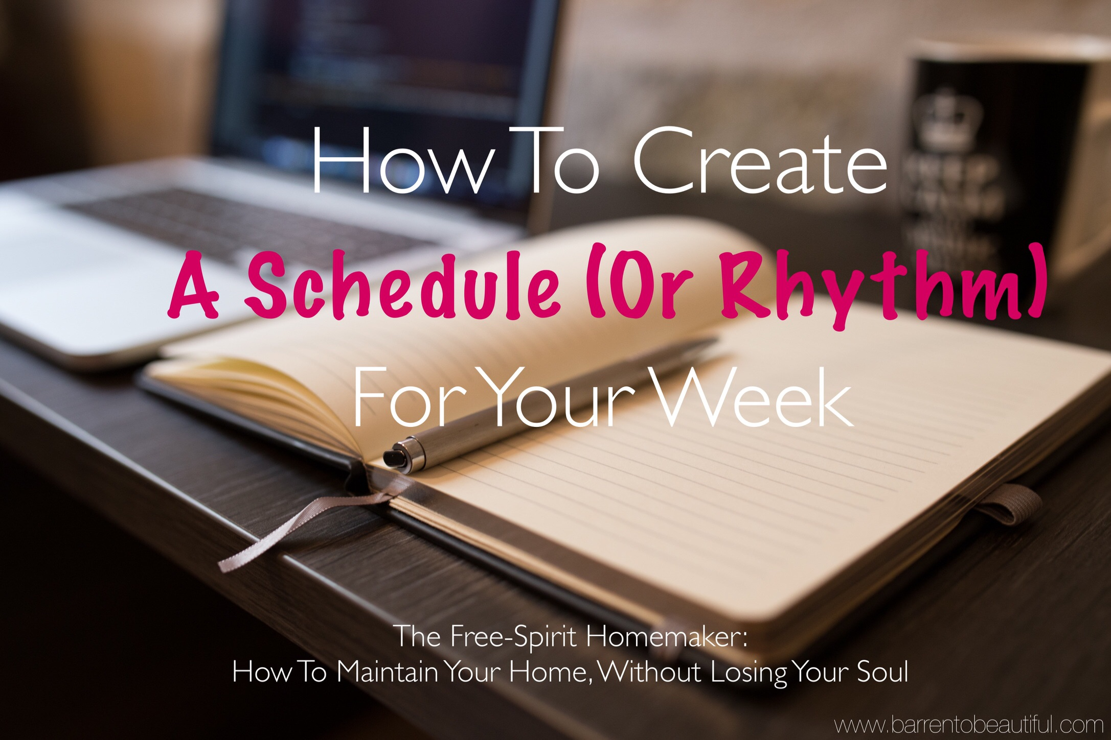 How To Create A Schedule (Or Rhythm) For Your Week +
