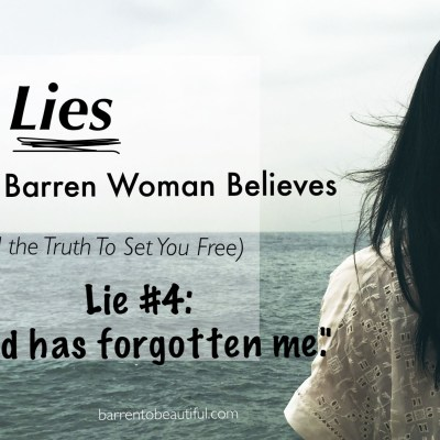4 Lies The Barren Woman Believes–Part 4