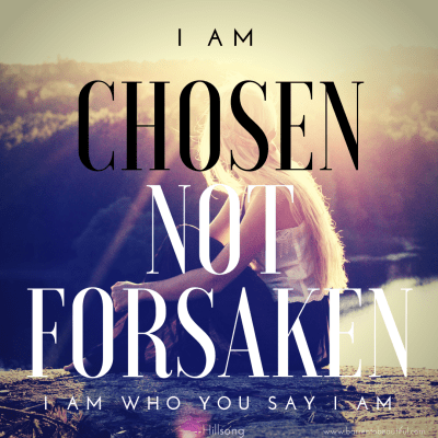You Are Chosen, Not Forsaken