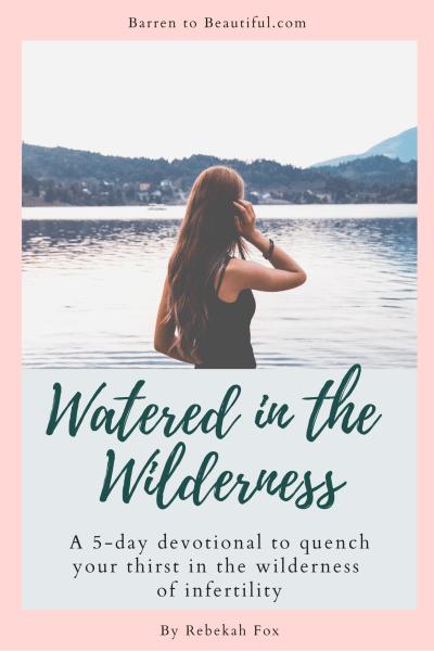 infertility devotional watered in the wilderness