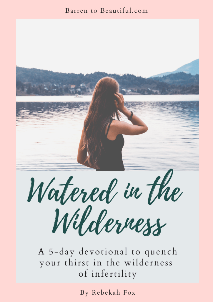 infertility devotional watered in the wilderness