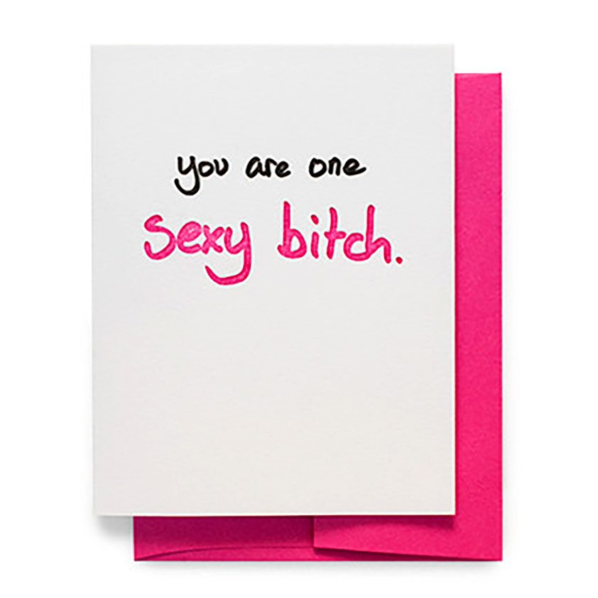 you are one sexy bitch greeting card