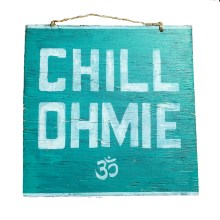 chill ohmie sign from HollyWood & Twine