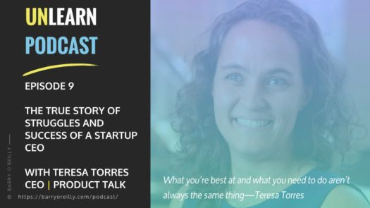 The True Story of Struggles and Success Of A Startup CEO with Teresa Torres