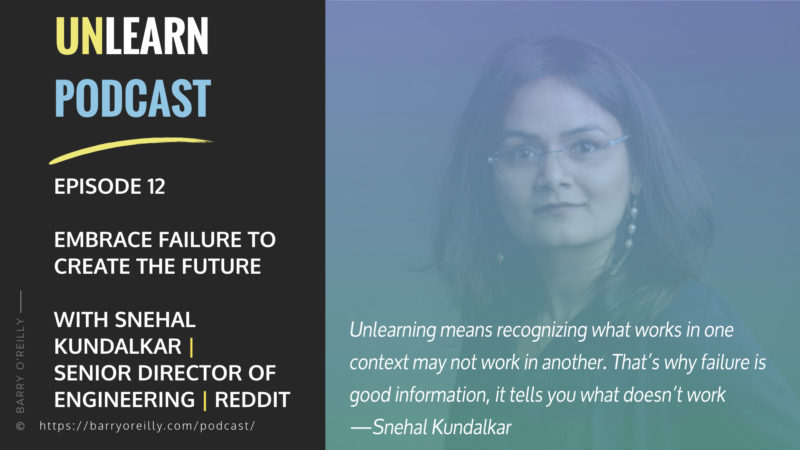 Embracing Failure to Create the Future with Snehal Kundalkar