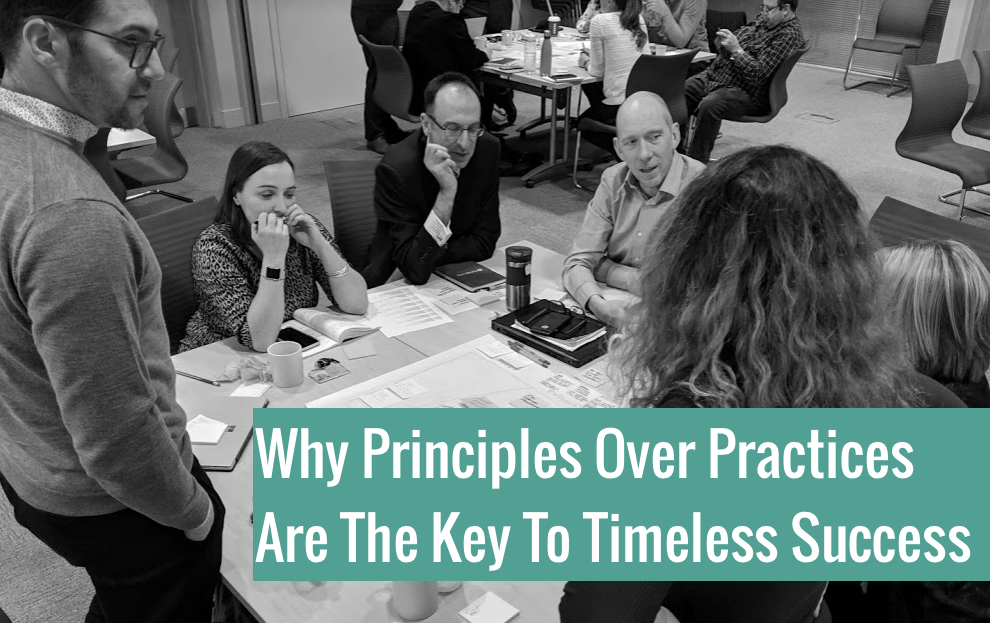 Why Principles Over Practices Are The Key To Timeless Success