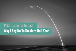 Prioritizing For Impact
