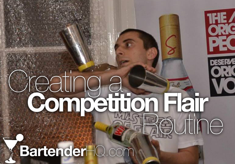 Creating a Competition Flair Bartending Routine.