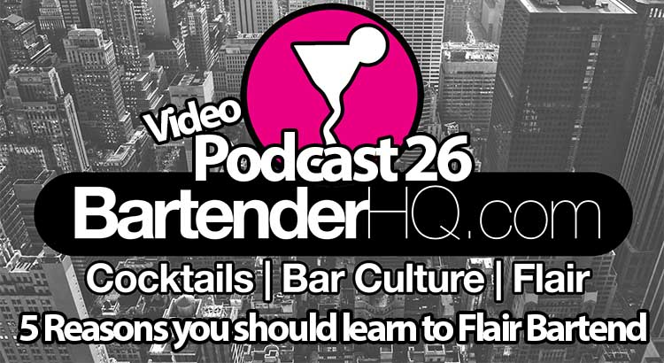 Learn to Flair – 5 reasons why Every Bartender Should!