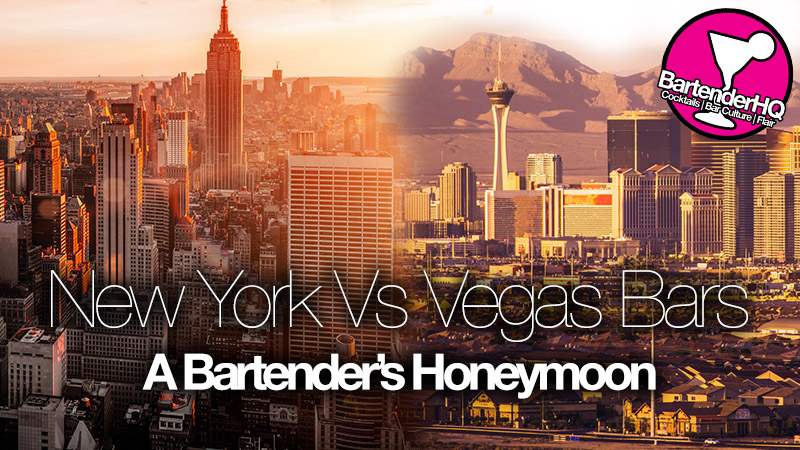 New York Vs Las Vegas Bars – The Bartender's Honeymoon | BartenderHQ Podcast