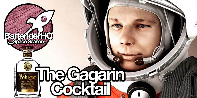 The Gagarin Cocktail | BartenderHQ Space Season