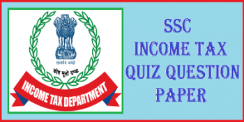SSC Income Tax Quiz Question Paper | Income Tax Question Papers