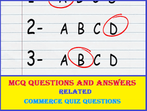 MCQ Questions and Answers | Commerce Quiz Questions