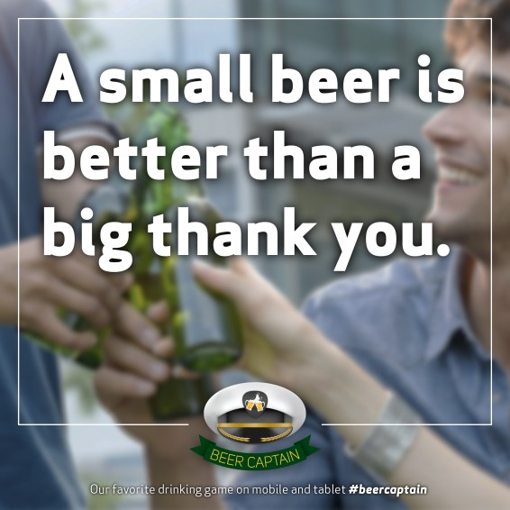 Beer Quote: A small beer is better than a big thank you!