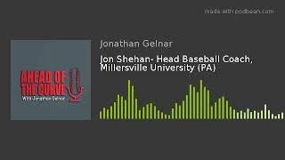 Jon Shehan Head Baseball Coach Millersville University PA - Jon Shehan- Head Baseball Coach, Millersville University (PA)