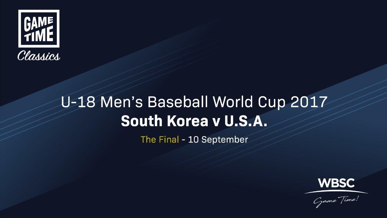 Korea v USA The Final U 18 Baseball World Cup 2017 - Korea v USA - The Final - U-18 Baseball World Cup 2017