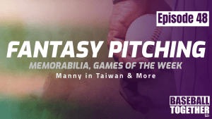Podcast Episode Forty-Eight: Fantasy Pitching
