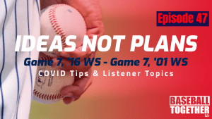 Podcast Episode Forty-Seven: Ideas Not Plans