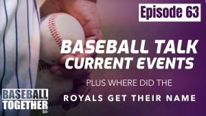 Podcast Episode Sixty-Three: Baseball Talk