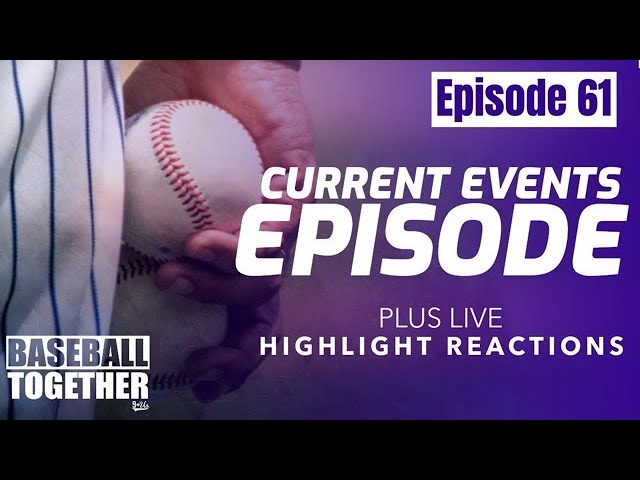 Podcast Episode Sixty-One: MLB Current Events Episode