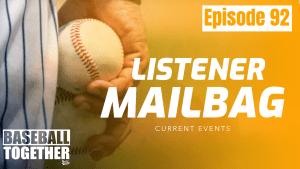 Podcast Episode Ninety-Two: Listener Mailbag