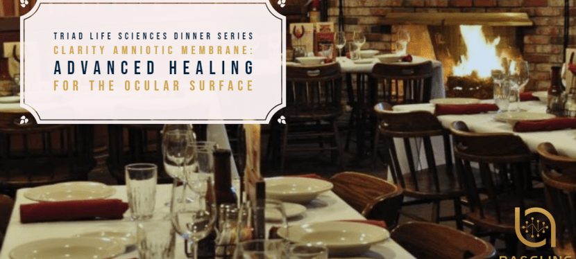 Triad Life Sciences Dinner Series – Amniotic Membrane: Advanced Healing for the Ocular Surface