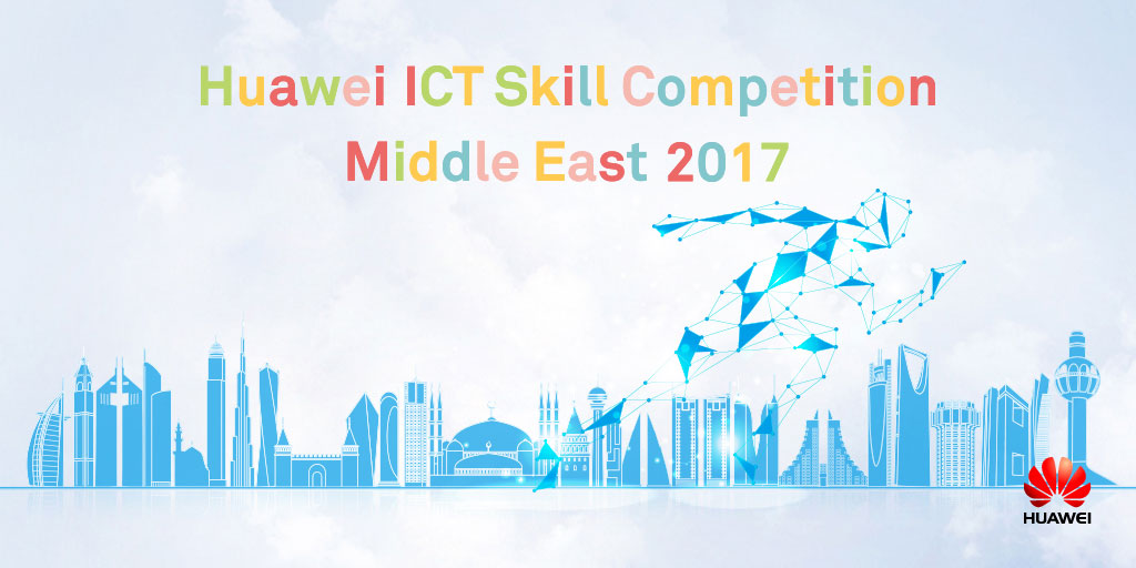 """""""هواوي"""" تعلن انطلاق مسابقة مهارات تقنية المعلومات والاتصالات لاكتشاف المواهب المحلية الواعدة وتنميتها"""