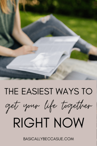 9 super easy ways to get your life together TODAY as a young adult